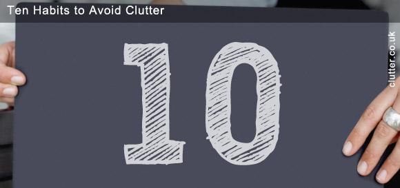 Ten Habits to Avoid Clutter