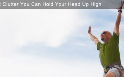 Without Clutter You Can Hold Your Head Up High
