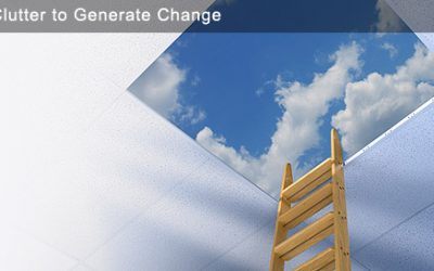 Clear Clutter to Generate Change