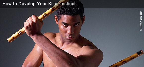How to Develop Your Killer Instinct