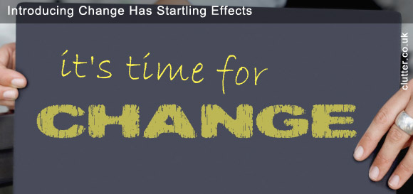 Introducing Change Has Startling Effects