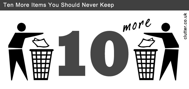 Ten MORE Items You Should Never Keep