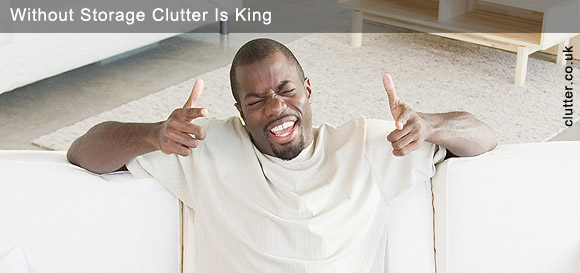 Without Storage Clutter Is King