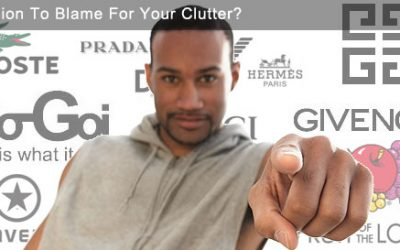 Is Fashion To Blame For Your Clutter?