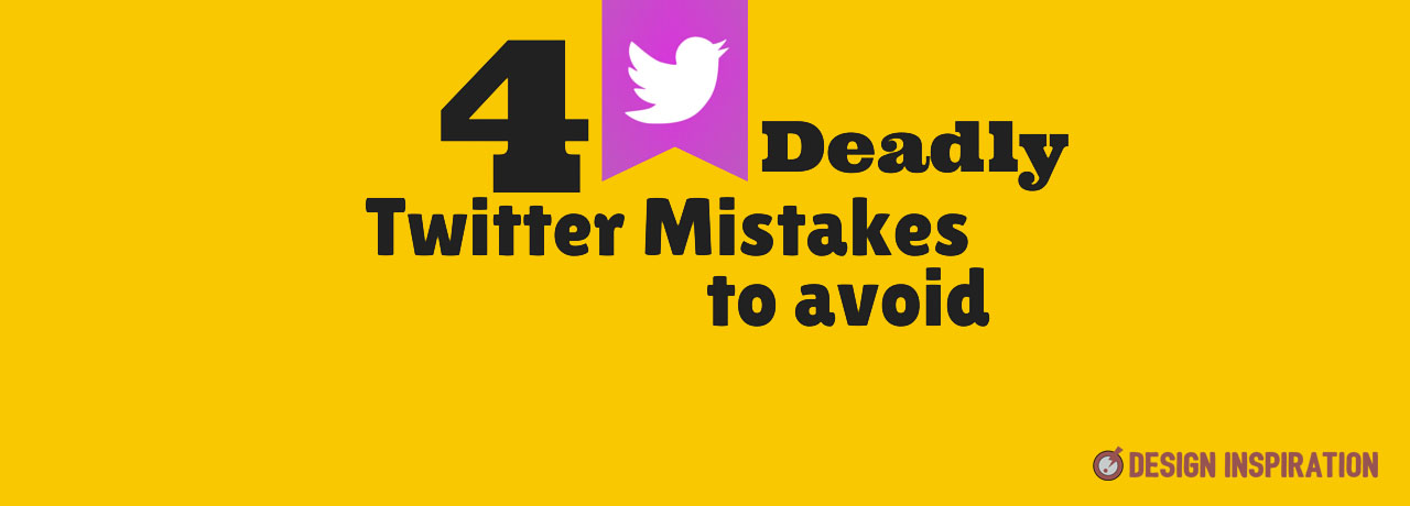 4 Deadly Twitter Mistakes to Avoid