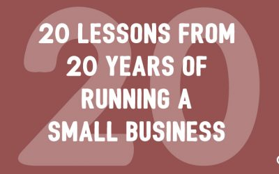 20 Lessons from 20 Years of Running a Small Business